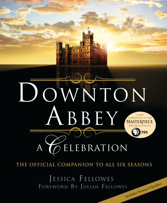 DOWNTON ABBEY_A CELEBRATION_9781250091550_FC_9.15.15