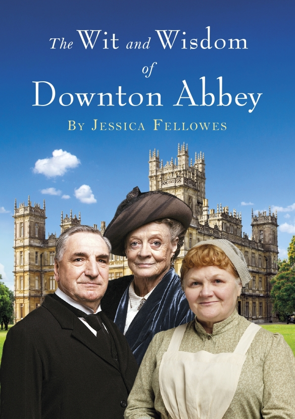 The Wit and Wisdom of Downton Abbey cover
